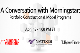REPLAY AVAILABLE | A CONVERSATION WITH MORNINGSTAR: PORTFOLIO CONSTRUCTION & MODEL PROGRAMS