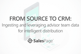 From Source to CRM: Ingesting and leveraging Advisor Team Data for Intelligent Distribution