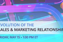 Evolution of The Sales & Marketing Relationship