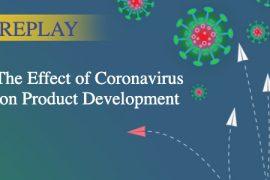 REPLAY | The Effect of Coronavirus on Product Development