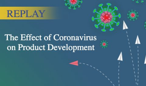 REPLAY | The Effect of Coronavirus on Product Development