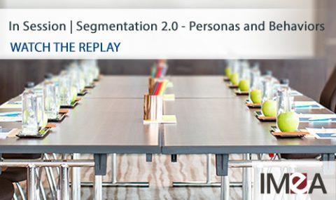 In Session | Segmentation 2.0 Personas and Behaviors